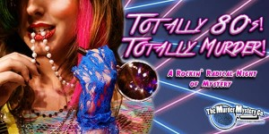 Totally 80s Totally Murder Review