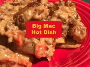 Big Mac Hot Dish, Big Mac Casserole, Big Mac Casserole recipe
