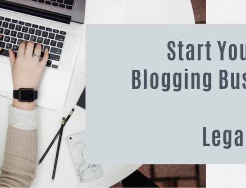 Start Your Own Blogging Business Day  12: Legal Stuff